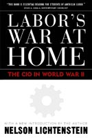 Labor's War at Home,  from Temple University Press