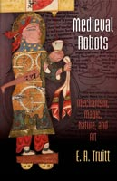 Medieval Robots,  from University of Pennsylvania Press