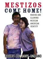 Mestizos Come Home!,  from University of Oklahoma Press