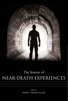 The Science of Near-Death Experiences,  from University of Missouri Press