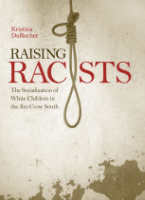 Raising Racists,  from The University Press of Kentucky