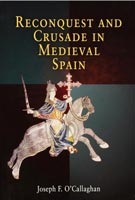 Reconquest and Crusade in Medieval Spain,  from University of Pennsylvania Press