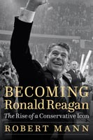 Becoming Ronald Reagan