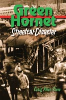 The Green Hornet Street Car Disaster,  from Northern Illinois University Press