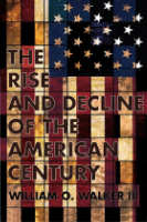 The Rise and Decline of the American Century,  from Cornell University Press