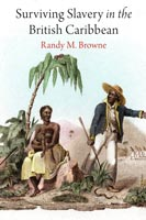 Surviving Slavery in the British Caribbean,  from University of Pennsylvania Press