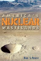 America's Nuclear Wastelands,  from Washington State University Press
