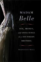 Madam Belle,  from The University Press of Kentucky