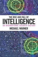 The Rise and Fall of Intelligence,  from Georgetown University Press