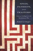 Spies, Patriots, and Traitors,  from Georgetown University Press