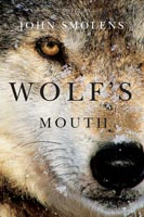 Wolf's Mouth ,  from Michigan State University Press