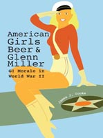 American Girls, Beer, and Glenn Miller