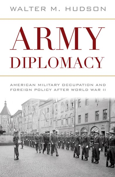 Army Diplomacy,  from The University Press of Kentucky