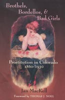 Brothels, Bordellos, and Bad Girls