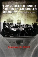 Cuban Missile Crisis in American Memory,  from Stanford University Press
