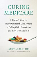 Curing Medicare,  from Cornell University Press