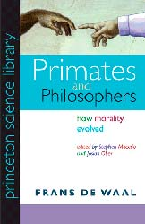 Primates and Philosophers,  from Princeton University Press