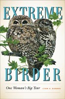 Extreme Birder,  from Texas A&M University Press