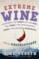 Extreme Wine,  from Rowman & Littlefield Publishers