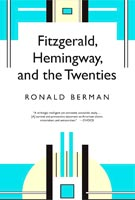 Fitzgerald, Hemingway, and the Twenties,  from University of Alabama Press