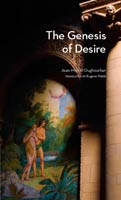 The Genesis of Desire,  from Michigan State University Press