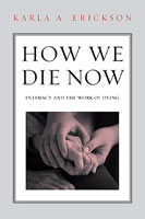How We Die Now,  from Temple University Press