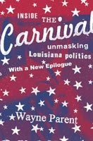 Inside the Carnival,  from Louisiana State University Press