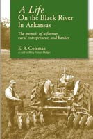 A Life on the Black River in Arkansas,  from The University of Arkansas Press