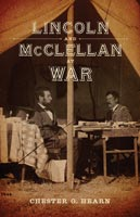 Lincoln and McClellan at War