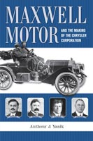 Maxwell Motor and the Making of the Chrysler Corporation