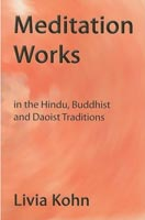 Meditation Works in the Hindu, Buddhist, and Daoist Traditions