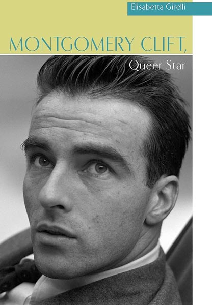 Montgomery Clift, Queer Star ,  from Wayne State University Press