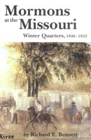 Mormons at the Missouri, Winter Quarters, 1846-1852