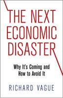 The Next Economic Disaster,  from University of Pennsylvania Press