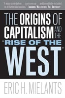"The Origins of Capitalism and the ""Rise of the West"""
