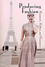Producing Fashion,  from University of Pennsylvania Press