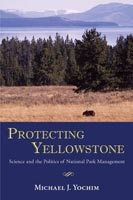 Protecting Yellowstone,  from University of New Mexico Press