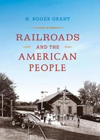 Railroads and the American People,  from Indiana University Press