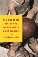 The Rise of the National Basketball Association,  from University of Illinois Press