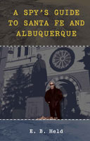 A Spy's Guide to Santa Fe and Albuquerque ,  from University of New Mexico Press