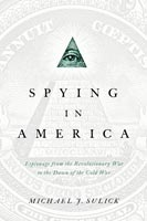 Spying in America,  from Georgetown University Press