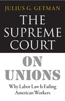 The Supreme Court on Unions,  from Cornell University Press