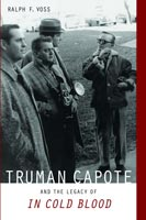 Truman Capote and the Legacy of <i>In Cold Blood</i>