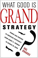 What Good Is Grand Strategy?,  from Cornell University Press