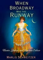 When Broadway Was the Runway,  from University of Pennsylvania Press