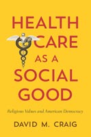 Health Care as a Social Good,  from Georgetown University Press
