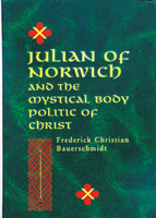 Julian of Norwich and the Mystical Body Politic of Christ ,  from University of Notre Dame Press