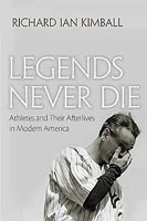 Legends Never Die,  from Syracuse University Press