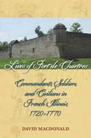 Lives of Fort de Chartres,  from Southern Illinois University Press