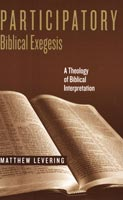 Participatory Biblical Exegesis,  from University of Notre Dame Press